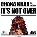 Chaka Khan It's Not Over