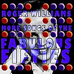 Roger Williams More Songs Of The Fabulous Fifties