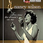 Nancy Wilson This Time The Dream's On Me