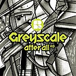 Greyscale After All Ep