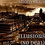 Anonymous Illusions (No Deal)