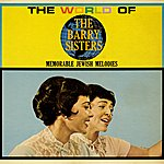 The Barry Sisters The World Of The Barry Sisters: Memorable Jewish Melodies