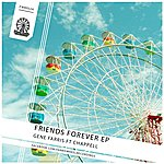 Gene Farris Friends Forever Ep (Featuring Chappell)