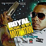 Royal Music Is My Motivation