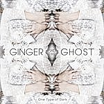 Ginger One Type Of Dark Ep