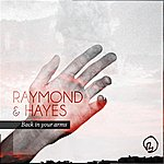 Raymond Back In Your Arms