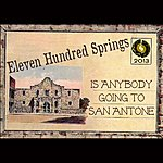Eleven Hundred Springs Is Anybody Goin' To San Antone