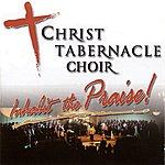 Christ Tabernacle Choir Inhabit The Praise