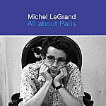 Michel Legrand All About Paris