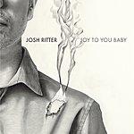 Josh Ritter Joy To You Baby