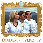 Diadem Tylko Ty (Highlanders Music From Poland)