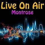 Montrose Live On Air: Montrose