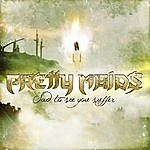 Pretty Maids Sad To See You Suffer