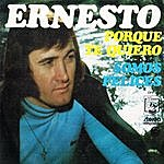 Ernesto Porque Te Quiero / Somos Felices - Single