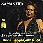 Samantha La Sombra De Tu Amor / Este Amor Que Yo Te Tengo - Single