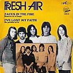 Fresh Air Faces In The Fire / I've Lost My Faith - Single