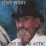 Tony Perry Ghost In The Attic