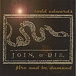 Todd Edwards Fire And Be Damned