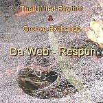 The United Rhythm & Groove Exchange Da Web - Respun