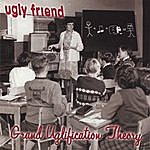 Ugly Friend Grand Uglification Theory