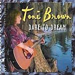 Toni Brown Dare To Dream