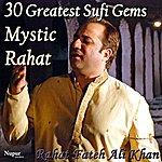 Rahat Fateh Ali Khan 30 Greatest Sufi Gems From Mystic Rahat