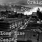 Craig Douglas Long Time Coming