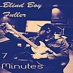 Blind Boy Fuller 7 Minutes