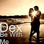 Dex Be With Me