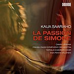 Esa-Pekka Salonen Saariaho: La Passion De Simone