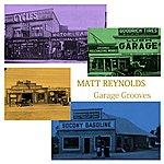 Matt Reynolds Garage Grooves (Instrumental)