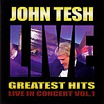 John Tesh Greatest Hits: Live In Concert Vol. 1
