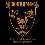 Shooter Jennings Wild & Lonesome