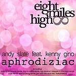 Andy Slate Aphrodiziac (Featuring Kenny Gino)