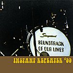 The Soundtrack Of Our Lives Instant Repeater '99