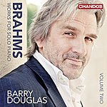 Barry Douglas Brahms: Works For Solo Piano, Vol. 2