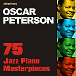 Oscar Peterson 75 Jazz Piano Masterpieces By Oscar Peterson