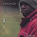Tony Butler Life Goes On