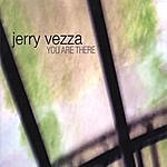 Jerry Vezza You Are There