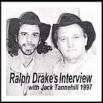 Jack Tannehill Ralph Drake's Interview With Jack Tannehill - 1997
