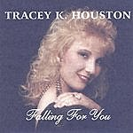 Tracey K. Houston Falling For You