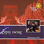 Harmonious Wail Harmonious Wail: Gypsy Swing