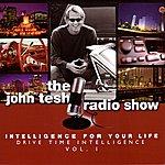 John Tesh Intelligence For Your Life: Drive Time Intelligence Vol. 1