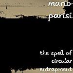 Mario Parisi The Spell Of Circular Entrapment