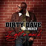 Dirty Dave I Got A Sack (Feat. Mercy) - Single