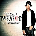 "Prevail Twelve XII 12 ""The Introduction"""