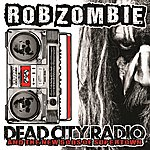Rob Zombie Dead City Radio And The New Gods Of Supertown