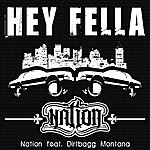 Nation Hey Fella (Feat. Dirtbagg Montana)