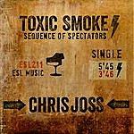 Chris Joss Toxic Smoke