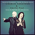 Charles Aznavour Back To Back Series: Charles Aznavour & Edith Piaf: King & Queen Of Chanson